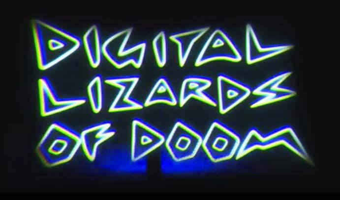 Digital Lizards Of Doom LIVE!!!